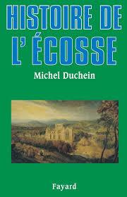 DUCHEIN Michel,L'Histoire de l'Ecosse, éd. Fayard, 1998